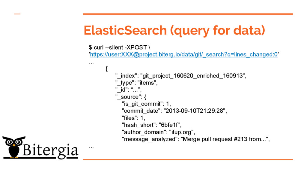 ElasticSearch (query for data) $ curl --silent ...