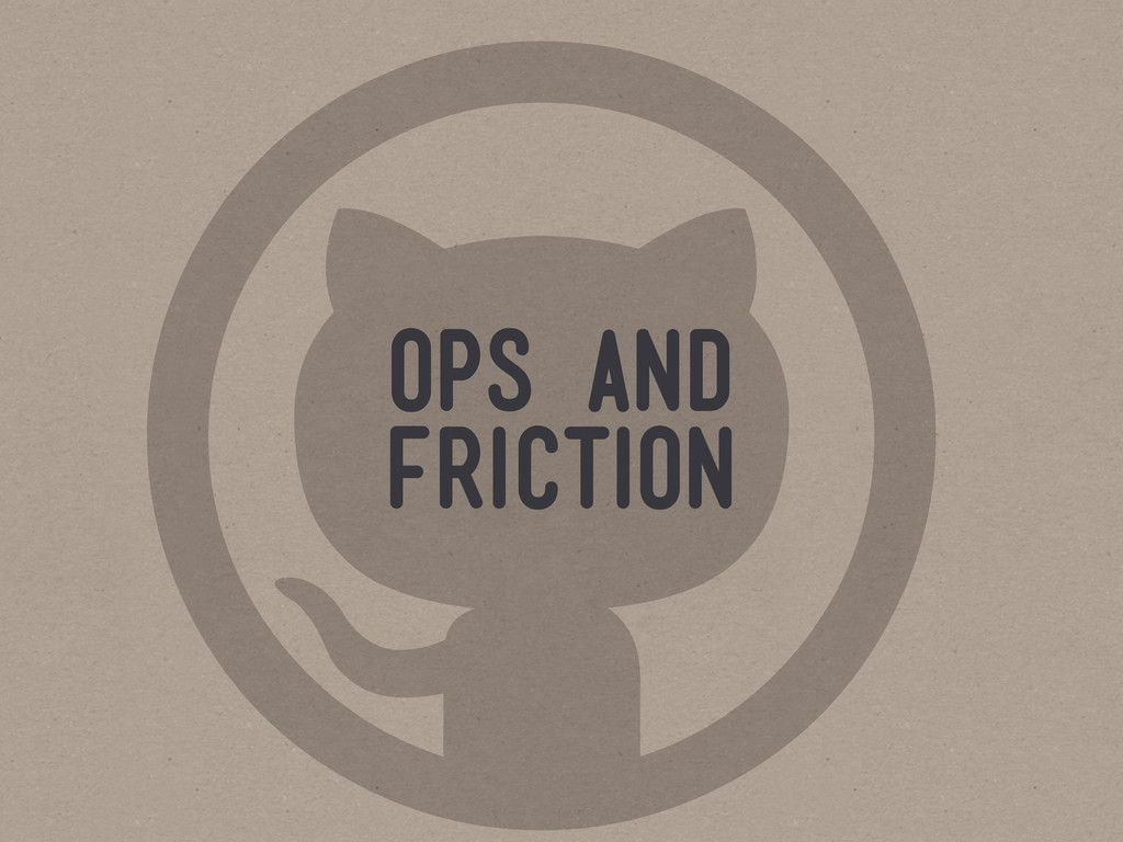  ops and friction
