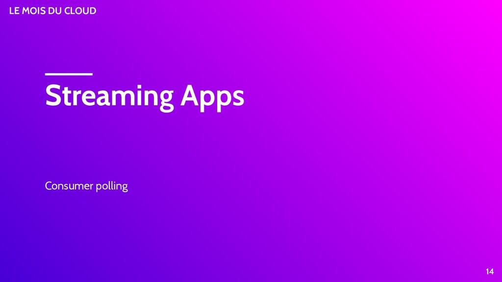 LE MOIS DU CLOUD Streaming Apps Consumer pollin...