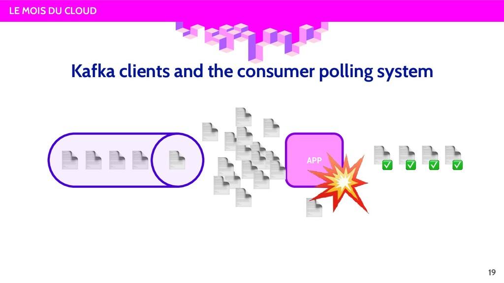 LE MOIS DU CLOUD APP 19 Kafka clients and the c...