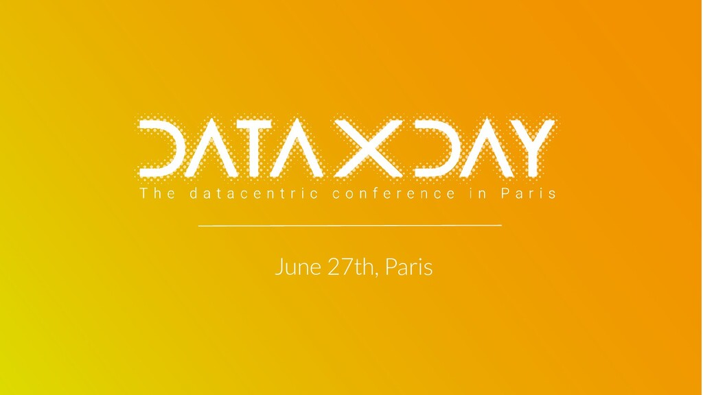 4 contact@dataxday.fr June 27th, Paris