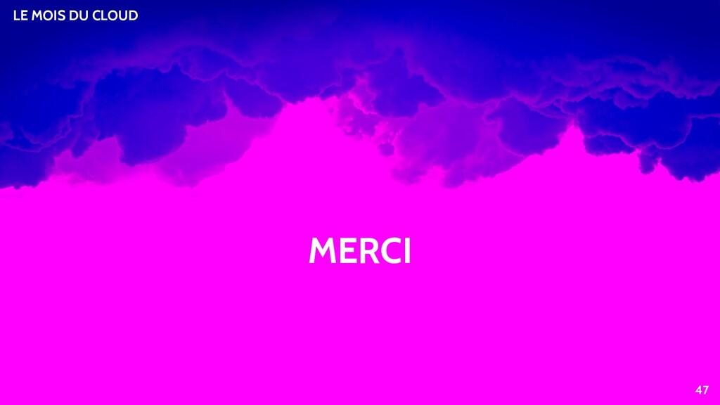 LE MOIS DU CLOUD 47 MERCI
