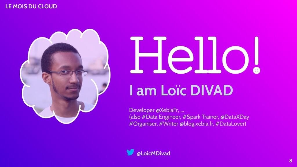 LE MOIS DU CLOUD 8 @LoicMDivad Hello! Developer...