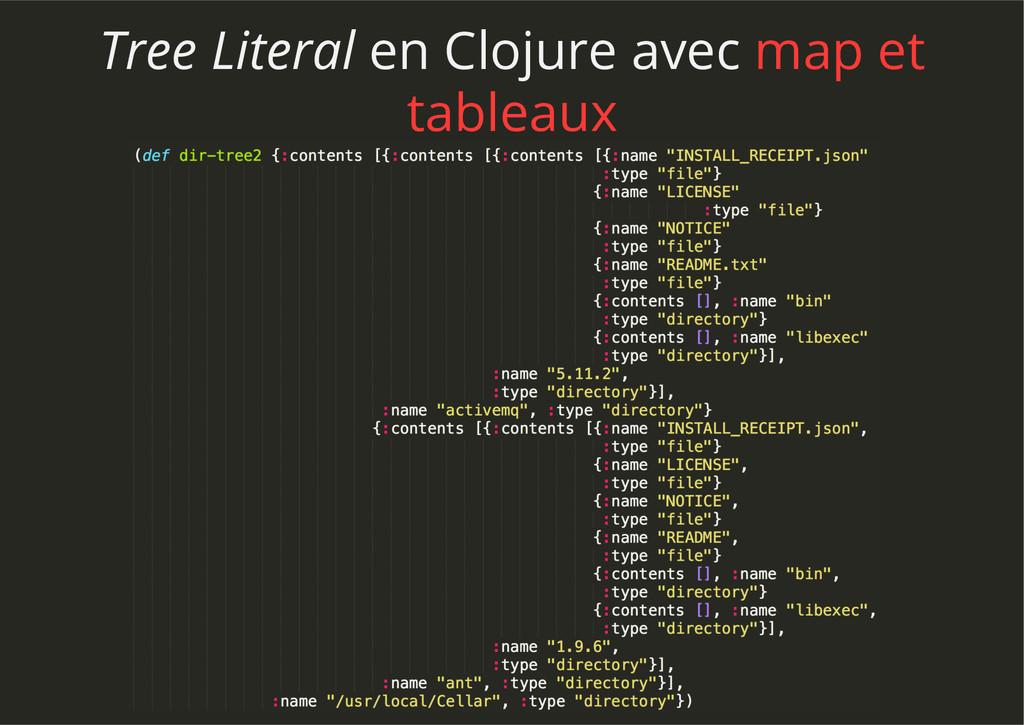 Tree Literal en Clojure avec map et tableaux