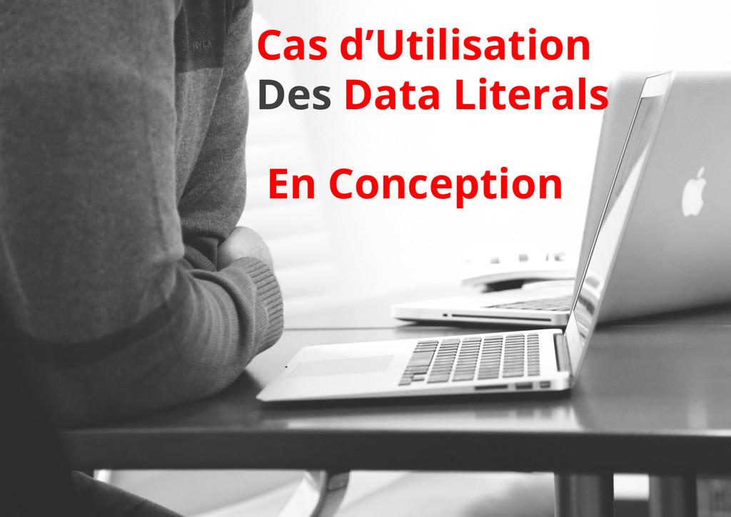 Cas d'Utilisation Des Data Literals En Concepti...