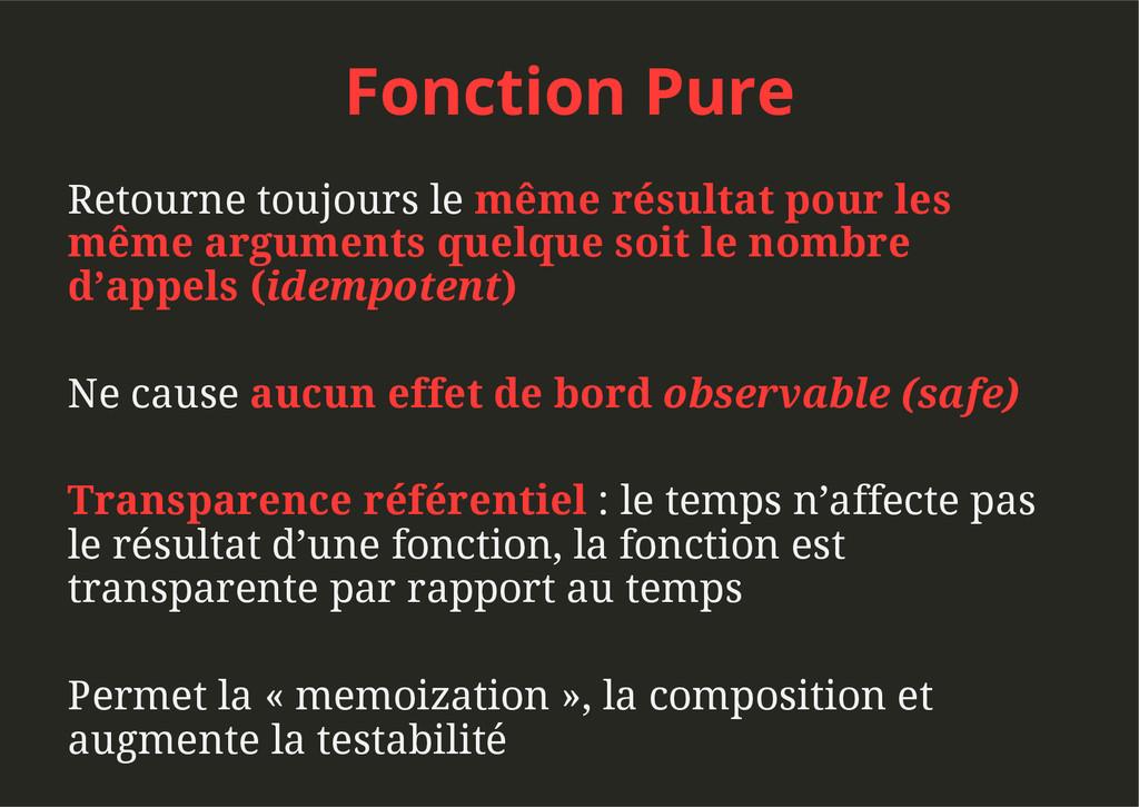 Fonction Pure Retourne toujours le même résulta...