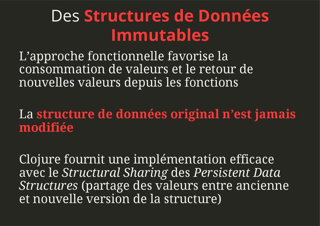 Des Structures de Données Immutables L'approche...