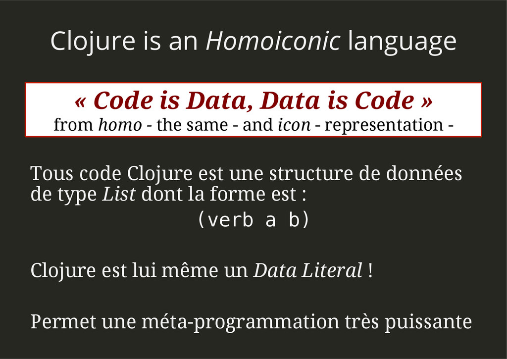 Clojure is an Homoiconic language Tous code Clo...