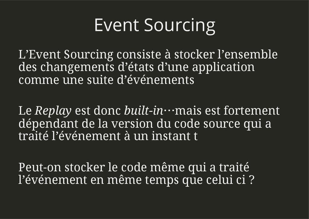 Event Sourcing L'Event Sourcing consiste à stoc...