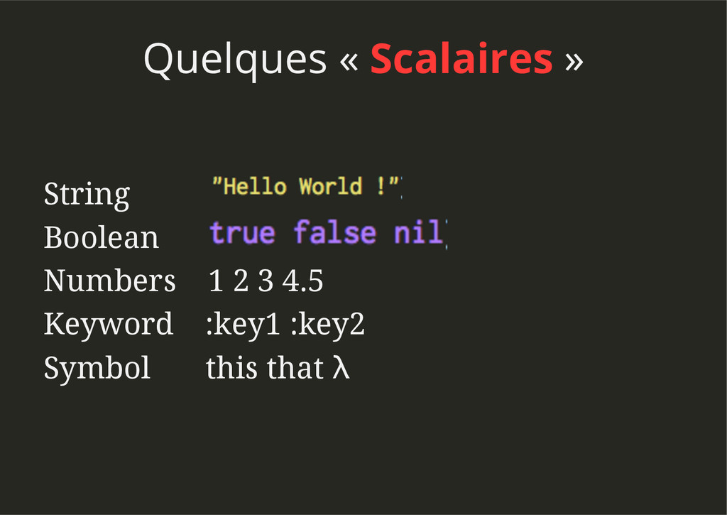 Quelques « Scalaires » String Boolean Numbers 1...