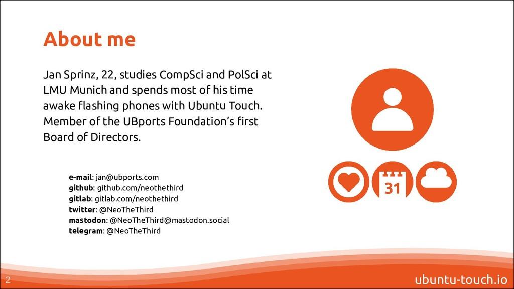 ubuntu-touch.io About me Jan Sprinz, 22, studie...