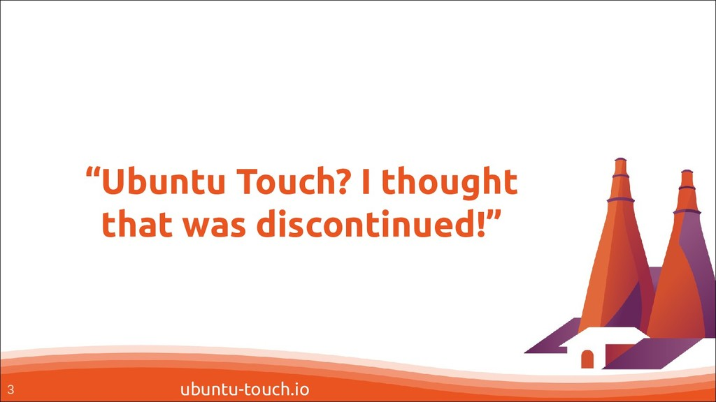"ubuntu-touch.io ""Ubuntu Touch? I thought that w..."
