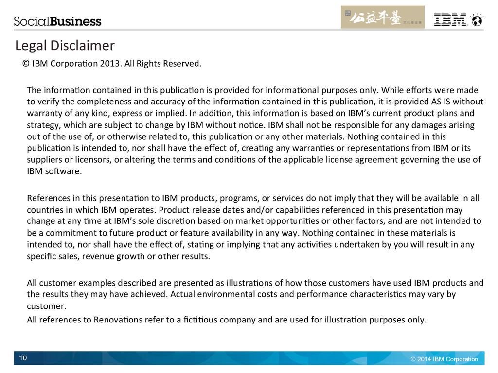 © 2014 IBM Corporation 10 Legal Disclaimer...