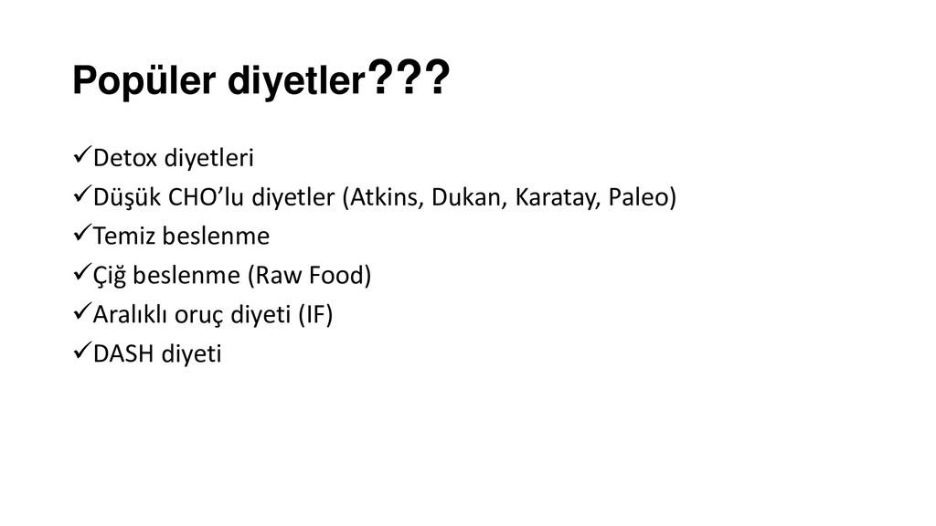 Popüler diyetler??? ✓Detox diyetleri ✓Düşük CHO...