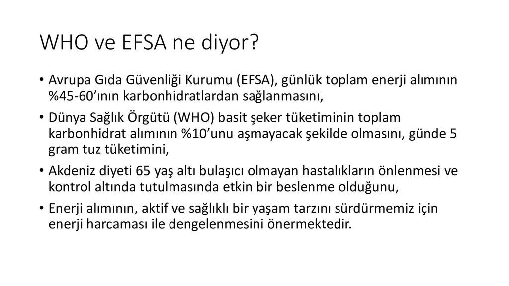 WHO ve EFSA ne diyor? • Avrupa Gıda Güvenliği K...