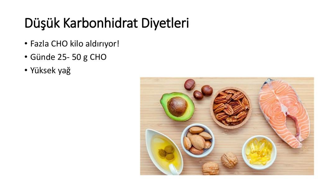 Düşük Karbonhidrat Diyetleri • Fazla CHO kilo a...