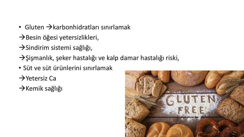 • Gluten →karbonhidratları sınırlamak →Besin öğ...