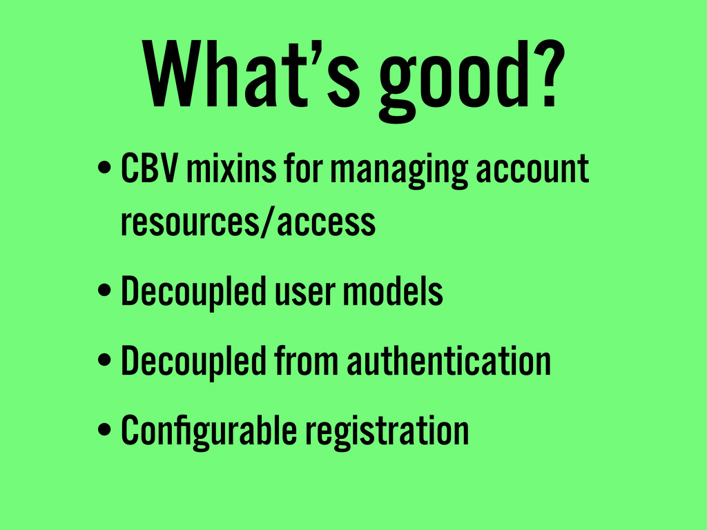 What's good? •CBV mixins for managing account r...