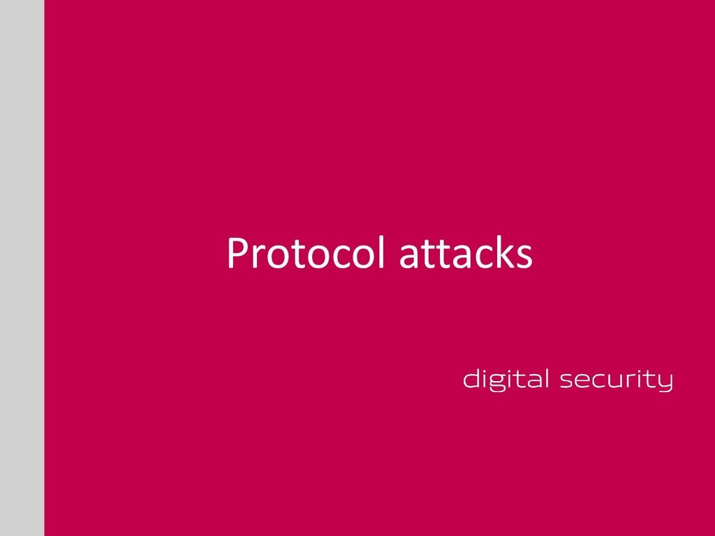 Protocol attacks