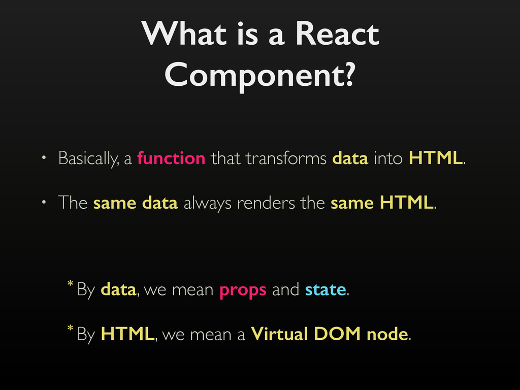 What is a React Component? • Basically, a funct...