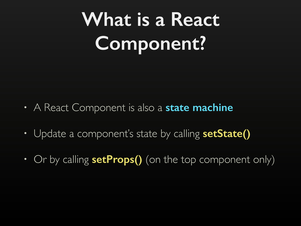 What is a React Component? • A React Component ...