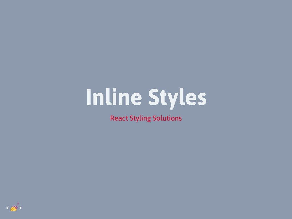 Inline Styles React Styling Solutions