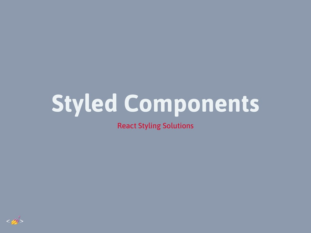 Styled Components React Styling Solutions