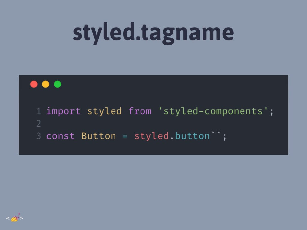 styled.tagname