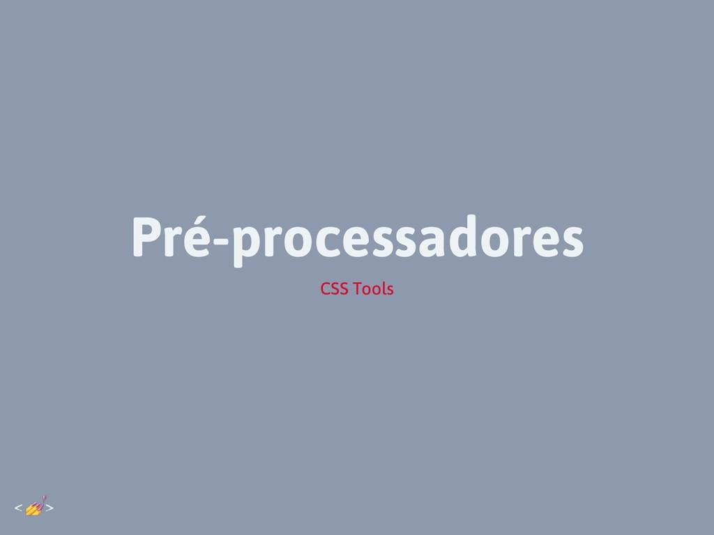 Pré-processadores CSS Tools