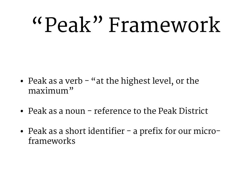 """""""Peak"""" Framework • Peak as a verb - """"at the hig..."""