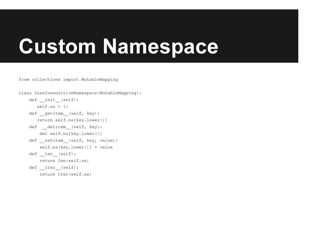 Custom Namespace from collections import Mutabl...