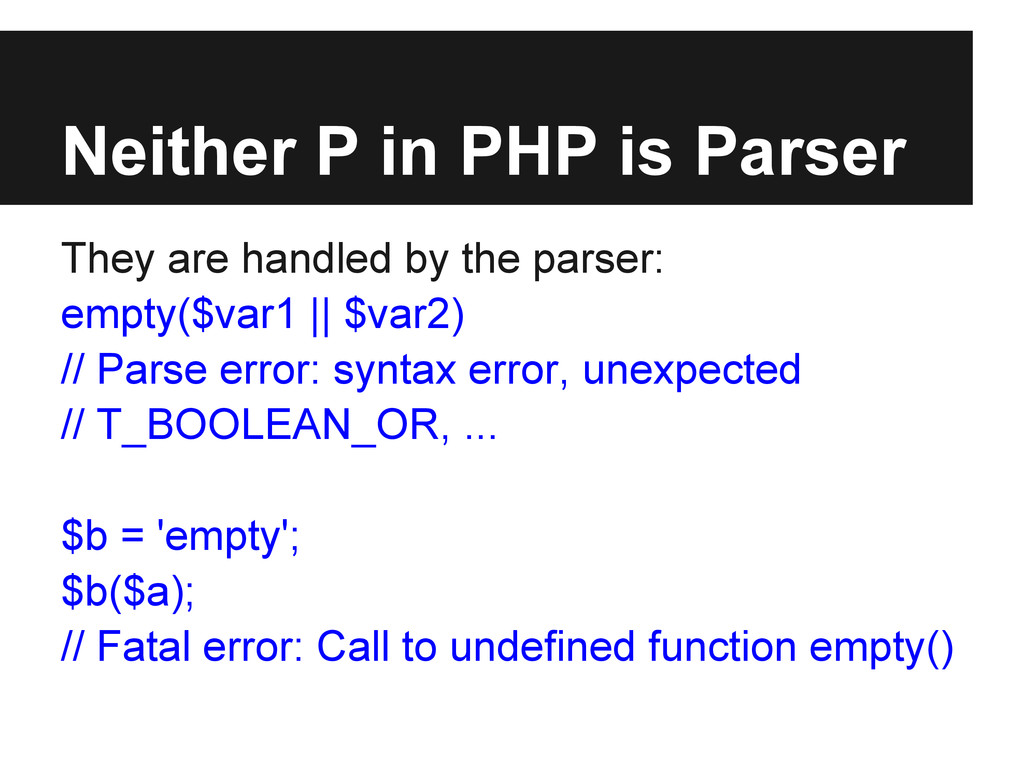 Neither P in PHP is Parser They are handled by ...