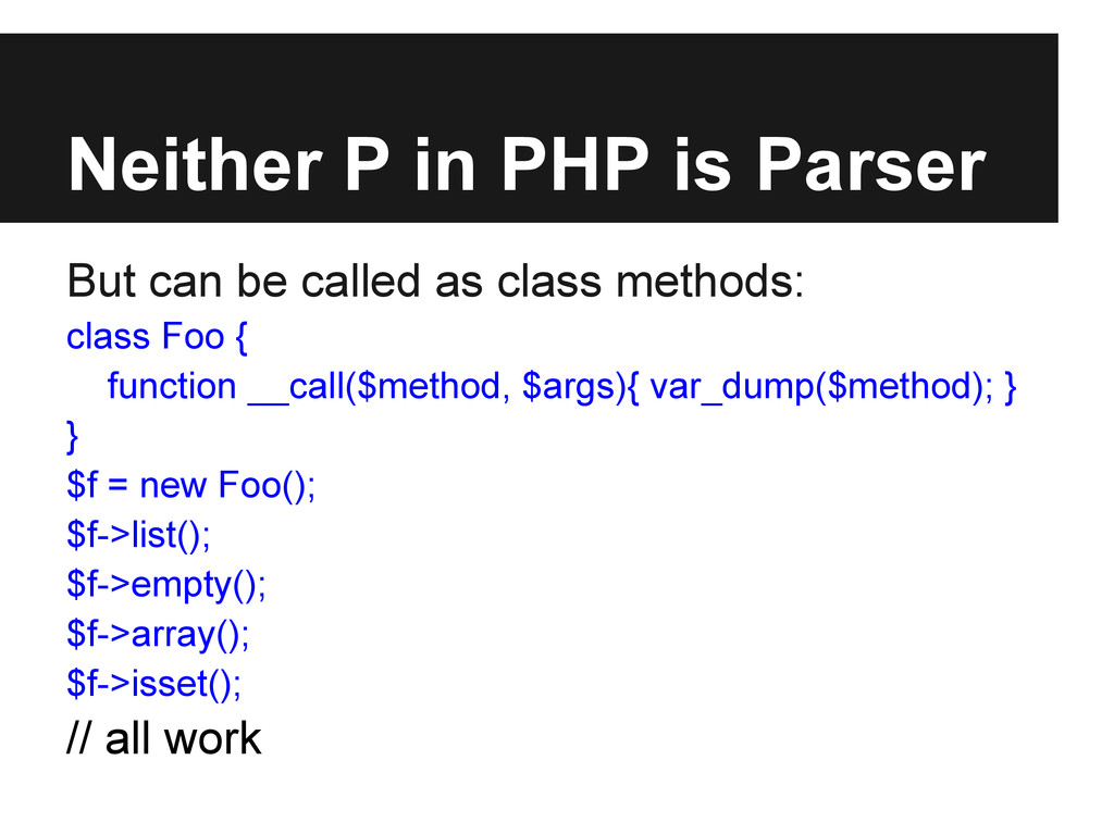 Neither P in PHP is Parser But can be called as...