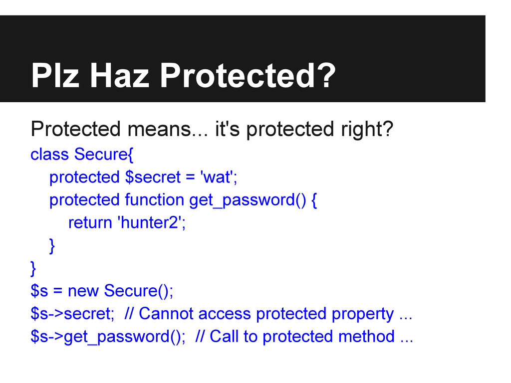 Plz Haz Protected? Protected means... it's prot...