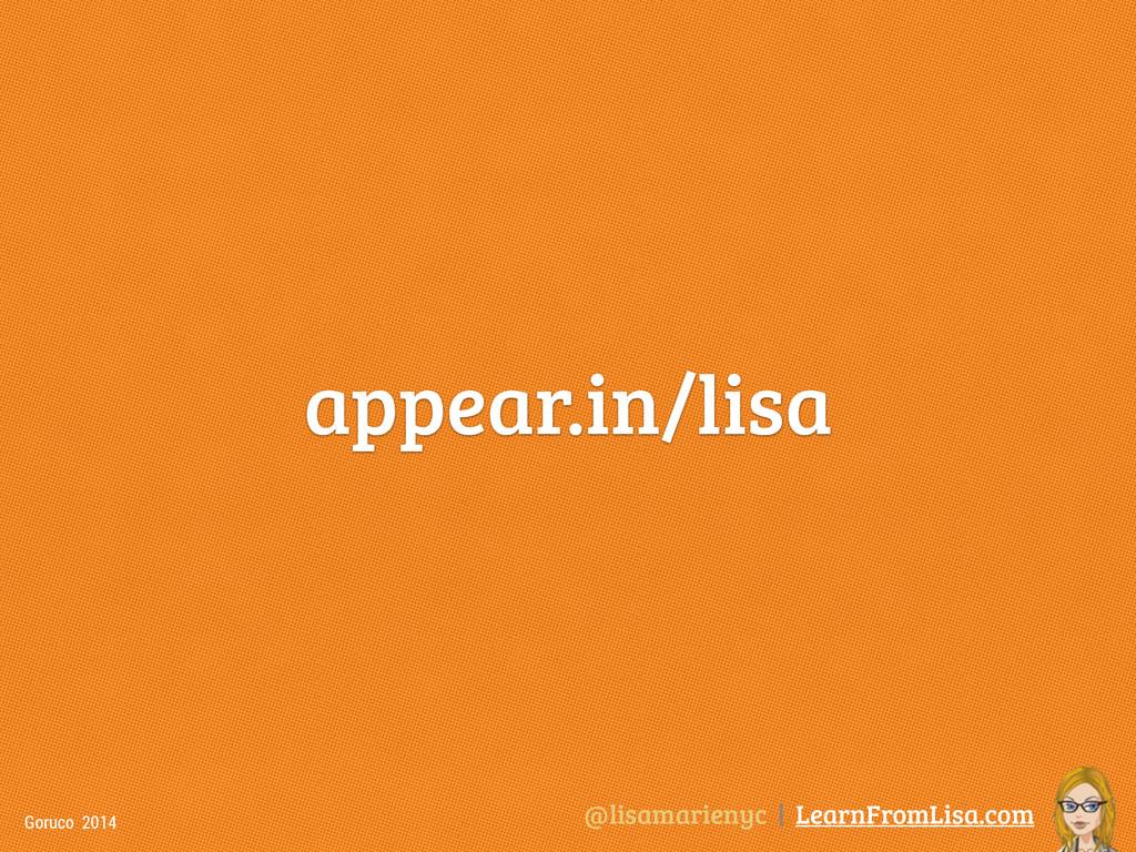 @lisamarienyc | LearnFromLisa.com Goruco 2014 a...