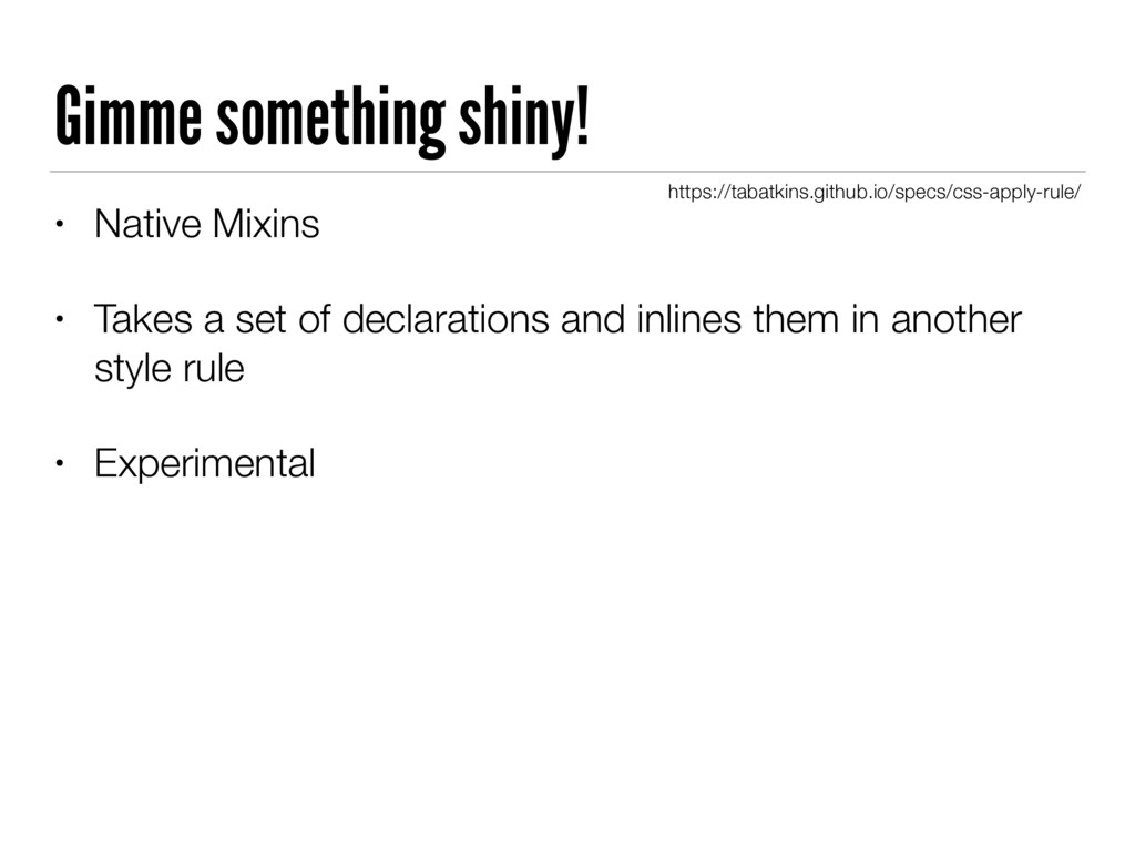 Gimme something shiny! • Native Mixins • Takes ...