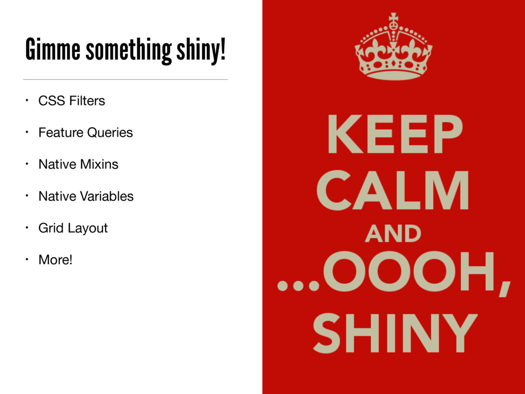 Gimme something shiny! • CSS Filters  • Feature...