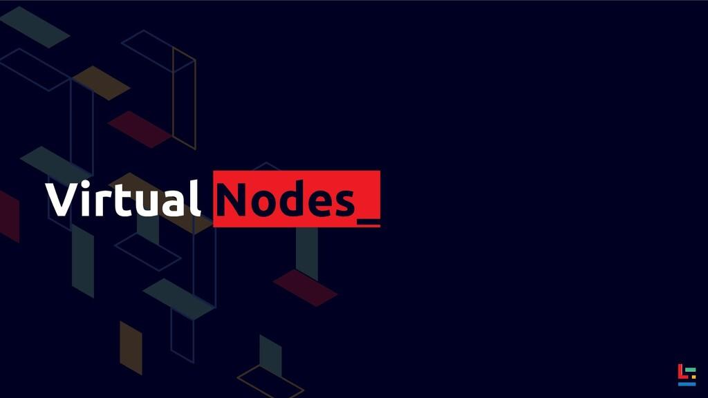 Virtual Nodes_