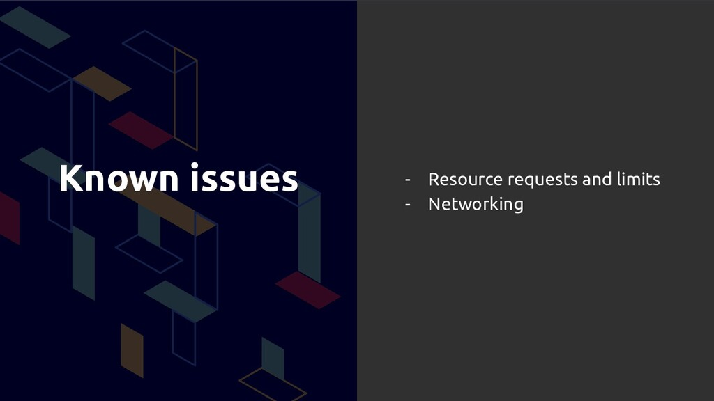Known issues - Resource requests and limits - N...