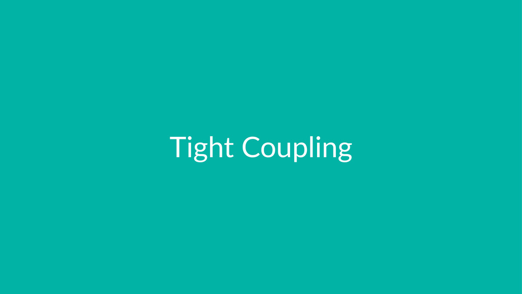 Tight&Coupling