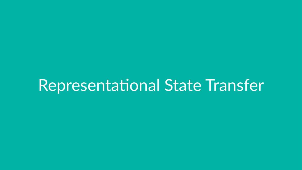 Representa)onal,State,Transfer