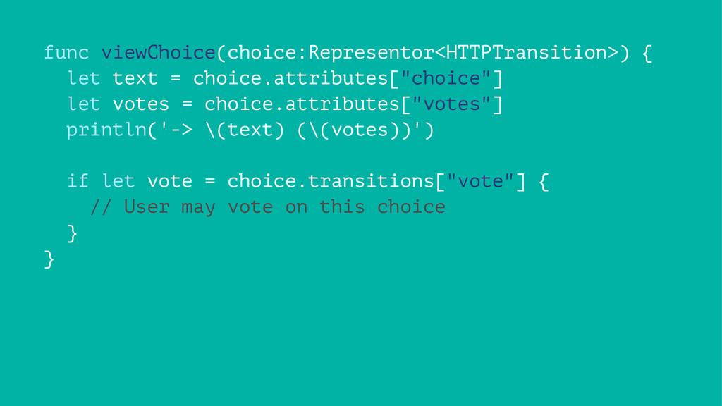 func viewChoice(choice:Representor<HTTPTransiti...