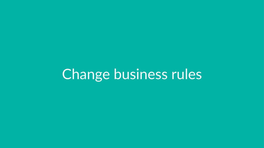 Change'business'rules