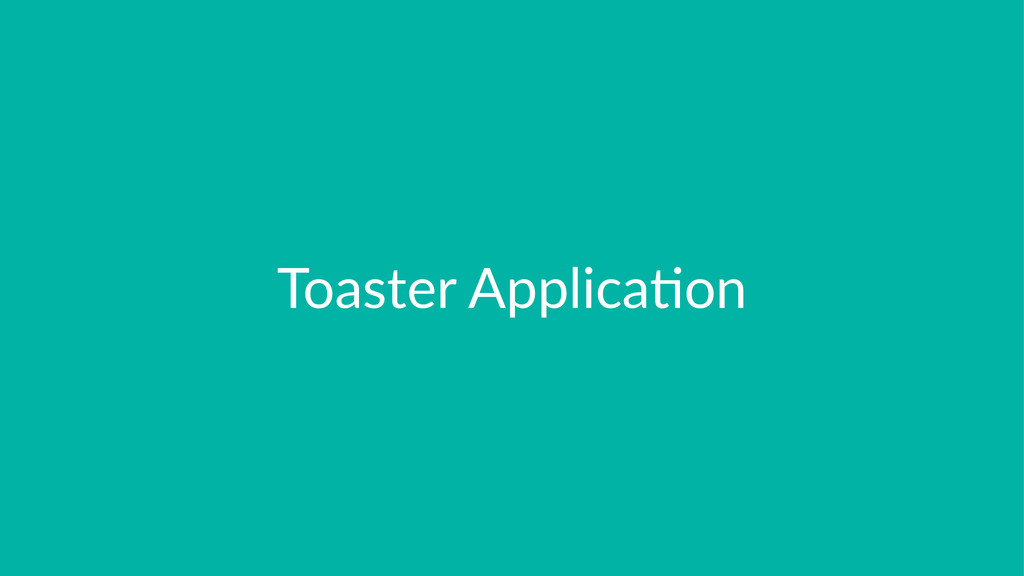 Toaster(Applica.on
