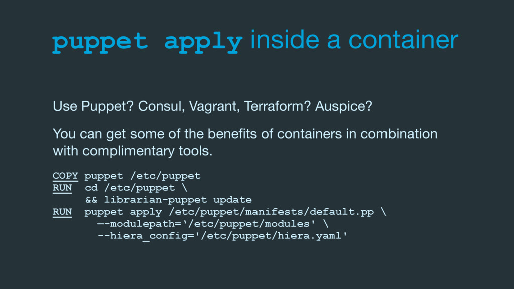 puppet apply inside a container Use Puppet? Con...