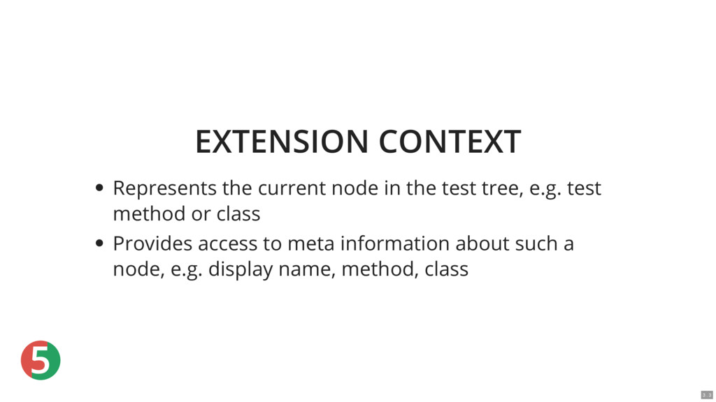 5 EXTENSION CONTEXT Represents the current node...