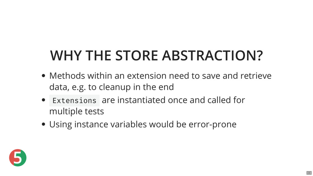5 WHY THE STORE ABSTRACTION? Methods within an ...