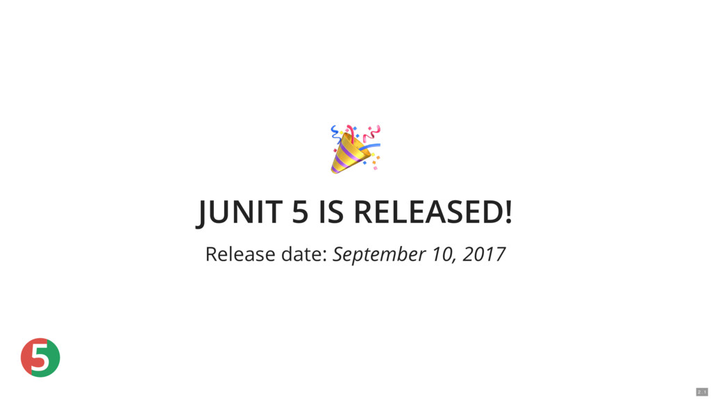 5 JUNIT 5 IS RELEASED! Release date: September ...