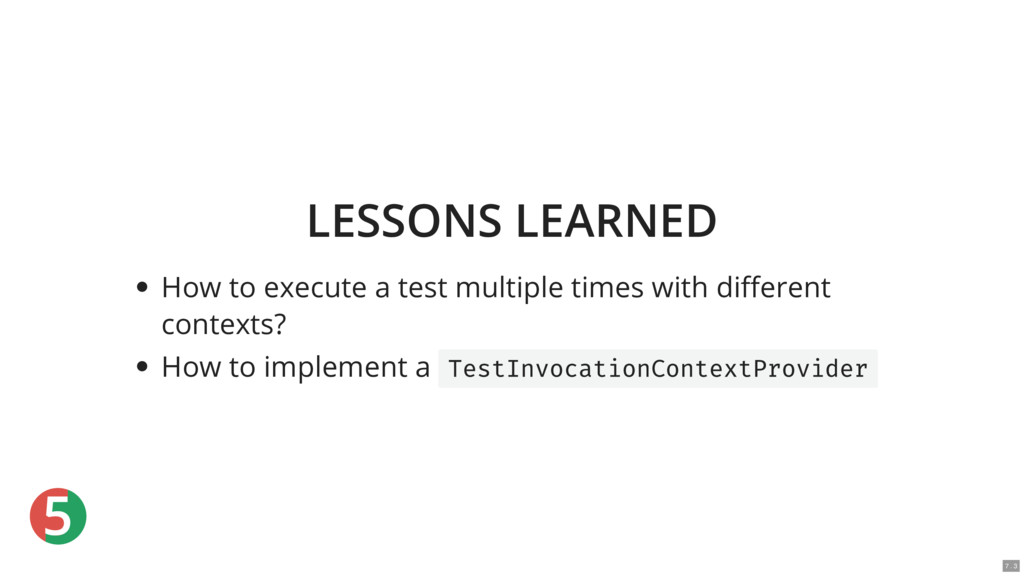 5 LESSONS LEARNED How to execute a test multipl...