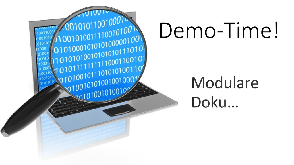 Demo-Time! Modulare Doku…
